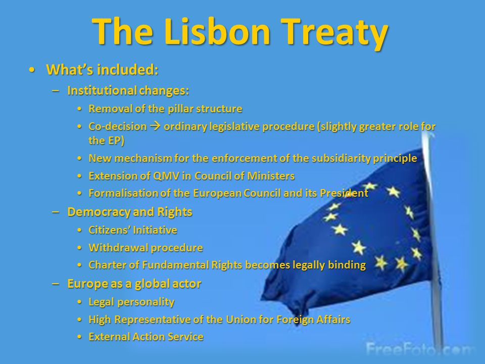The Lisbon Treaty What's included: Institutional changes: