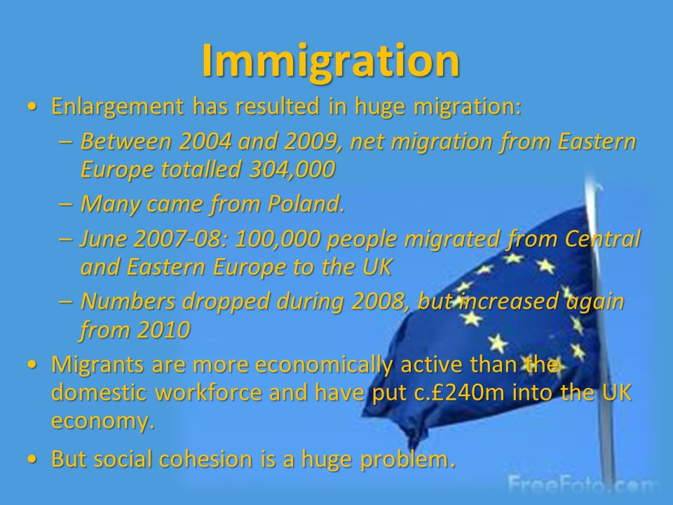 Immigration Enlargement has resulted in huge migration: