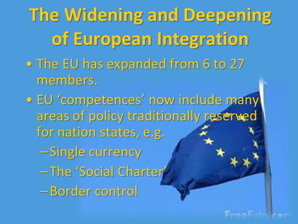 The Widening and Deepening of European Integration