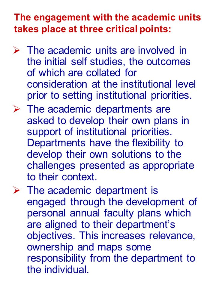 The engagement with the academic units takes place at three critical points: