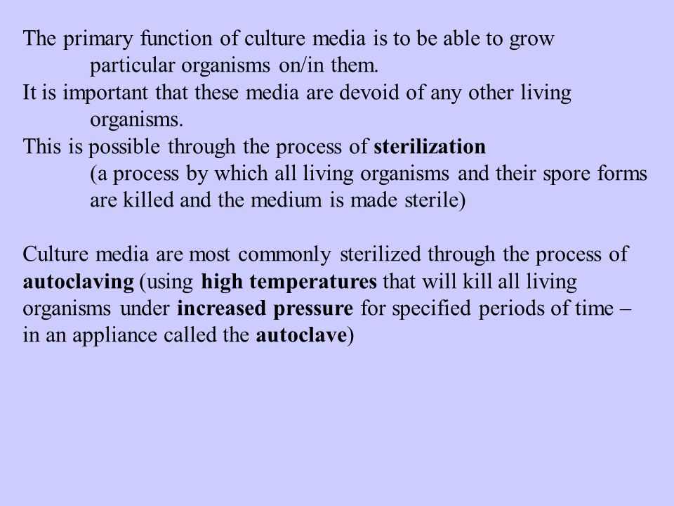 The primary function of culture media is to be able to grow