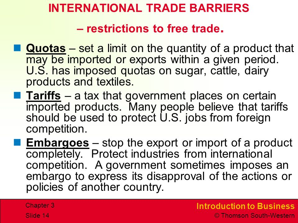 INTERNATIONAL TRADE BARRIERS – restrictions to free trade.
