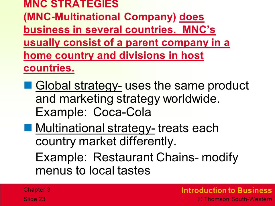 Multinational strategy- treats each country market differently.