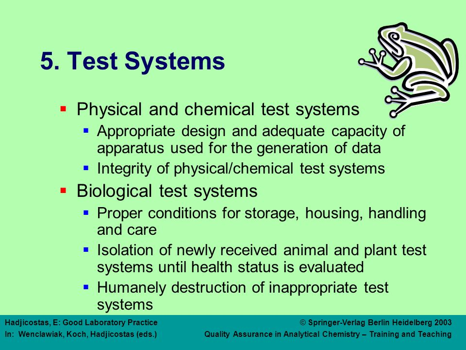 5. Test Systems Records of source, date of arrival, and arrival conditions of test systems.
