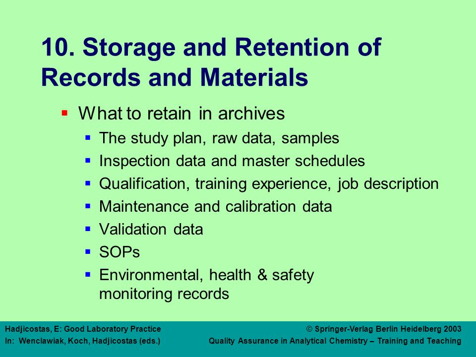 10. Storage and Retention of Records and Materials