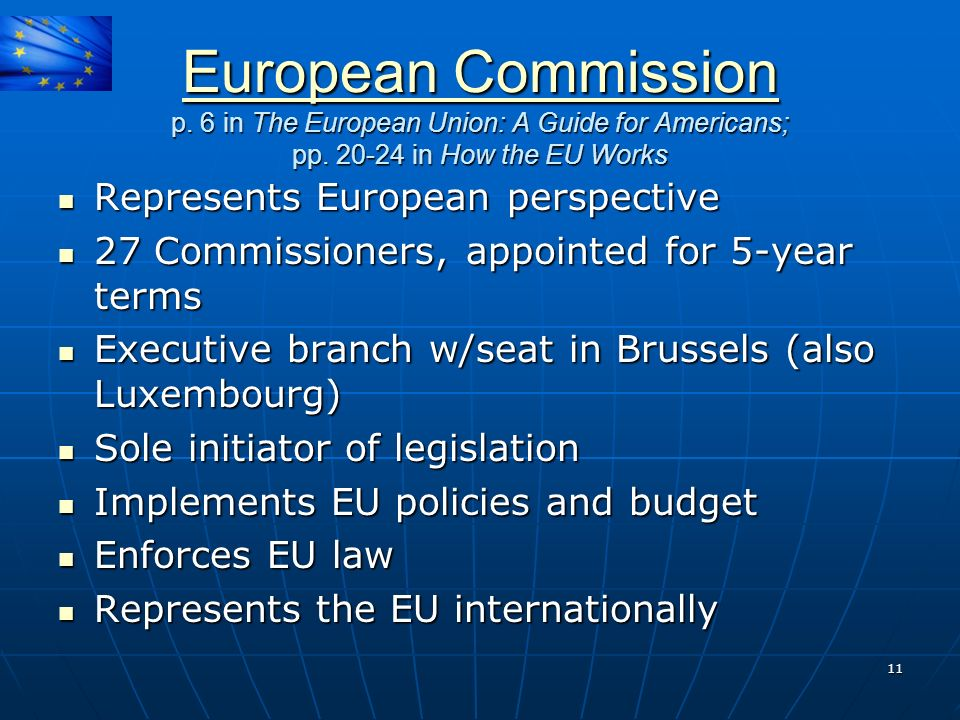 European Commission p. 6 in The European Union: A Guide for Americans; pp in How the EU Works.