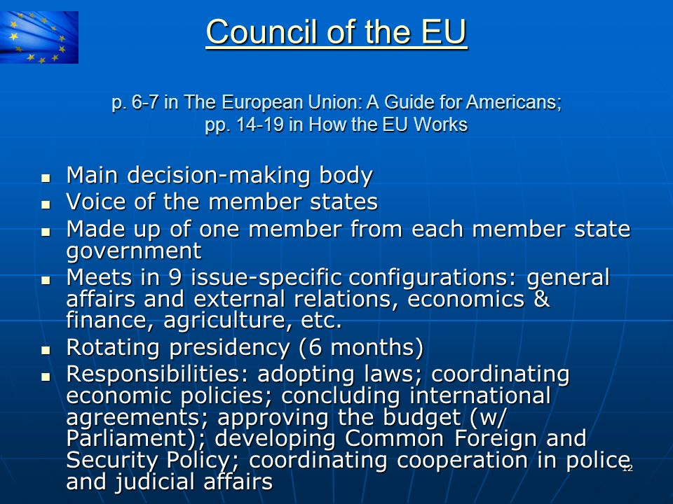 Council of the EU p. 6-7 in The European Union: A Guide for Americans; pp in How the EU Works.
