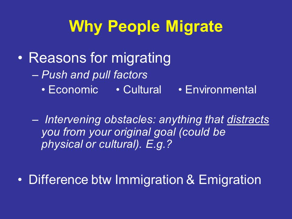 Why People Migrate Reasons for migrating