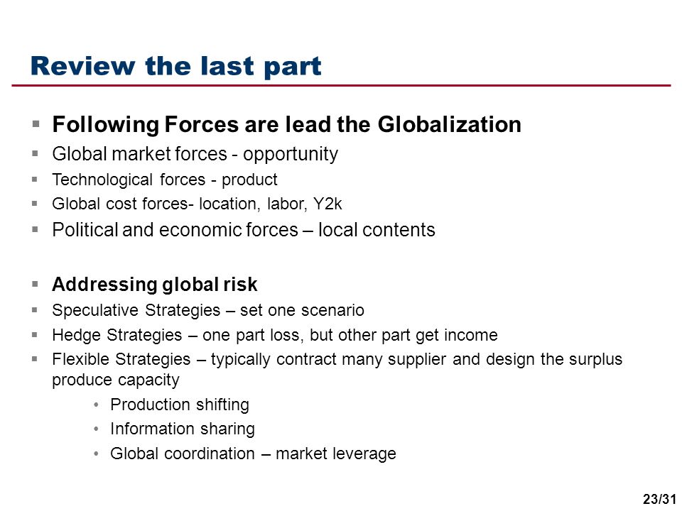Review the last part Following Forces are lead the Globalization