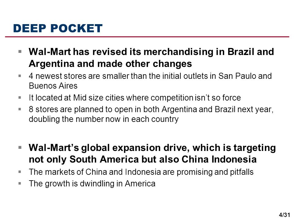 DEEP POCKET Wal-Mart has revised its merchandising in Brazil and Argentina and made other changes.