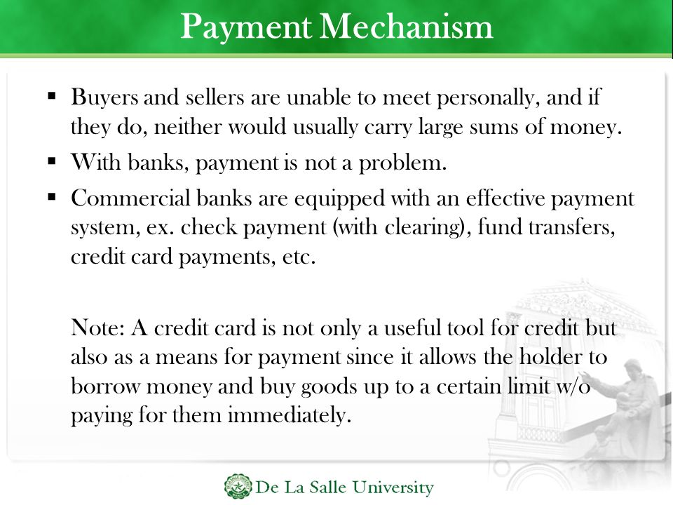 Payment Mechanism Buyers and sellers are unable to meet personally, and if they do, neither would usually carry large sums of money.