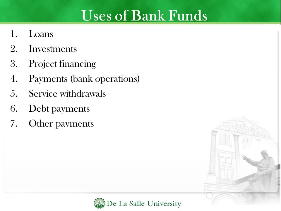 Uses of Bank Funds Loans Investments Project financing