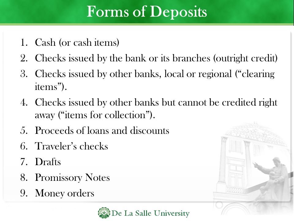 Forms of Deposits Cash (or cash items)