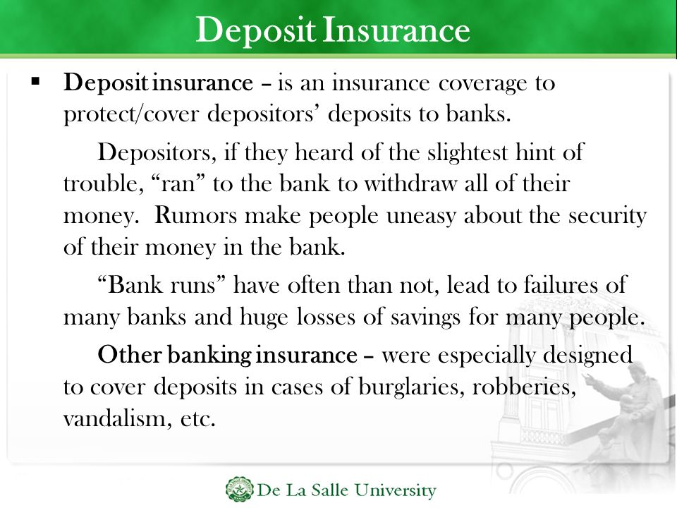 Deposit Insurance Deposit insurance – is an insurance coverage to protect/cover depositors' deposits to banks.