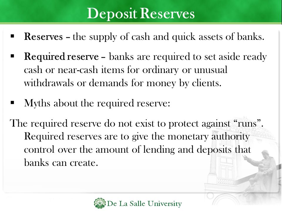 Deposit Reserves Reserves – the supply of cash and quick assets of banks.