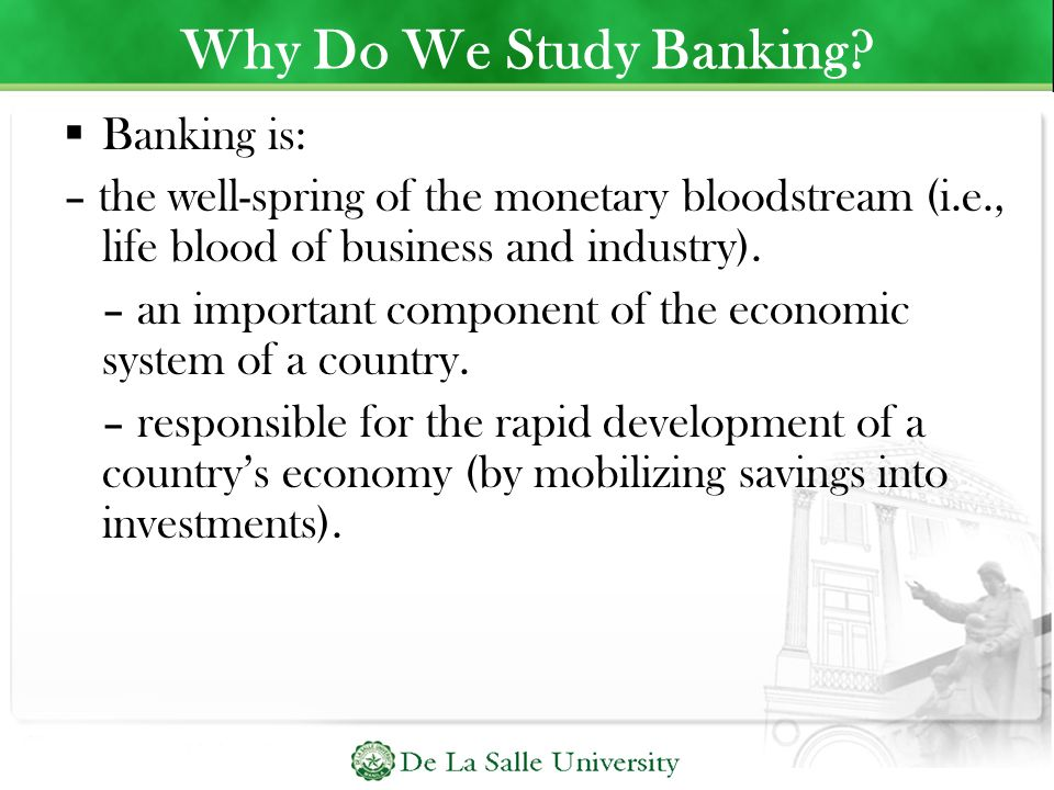 Why Do We Study Banking Banking is: