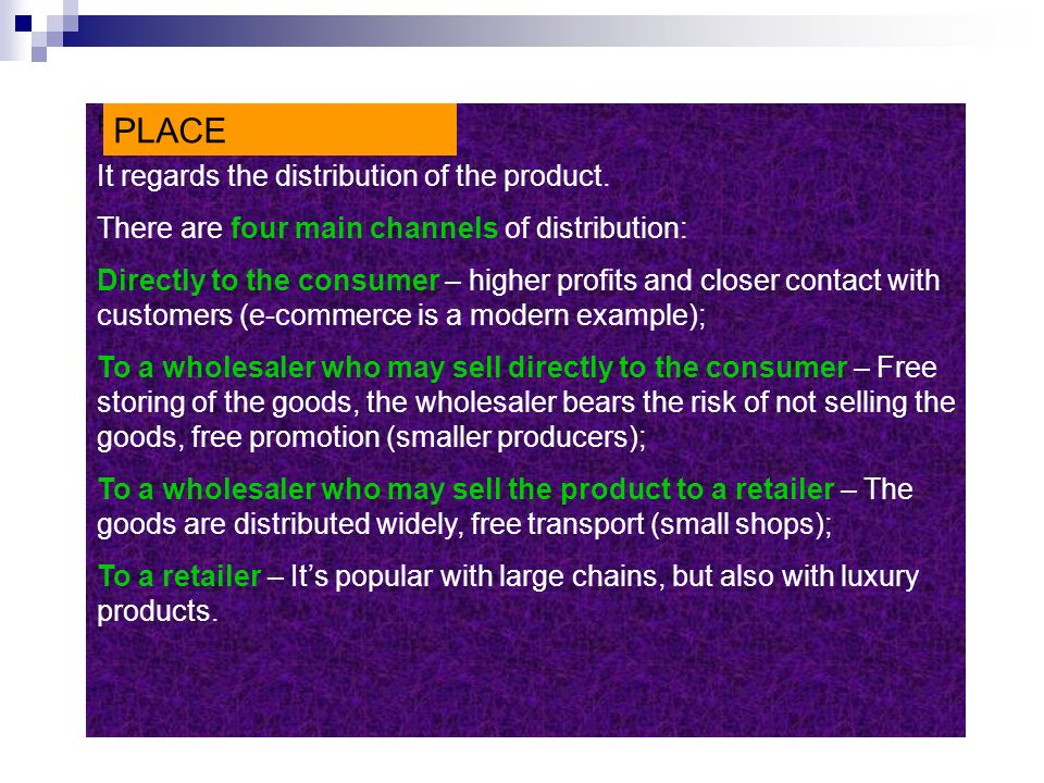 PLACE It regards the distribution of the product.