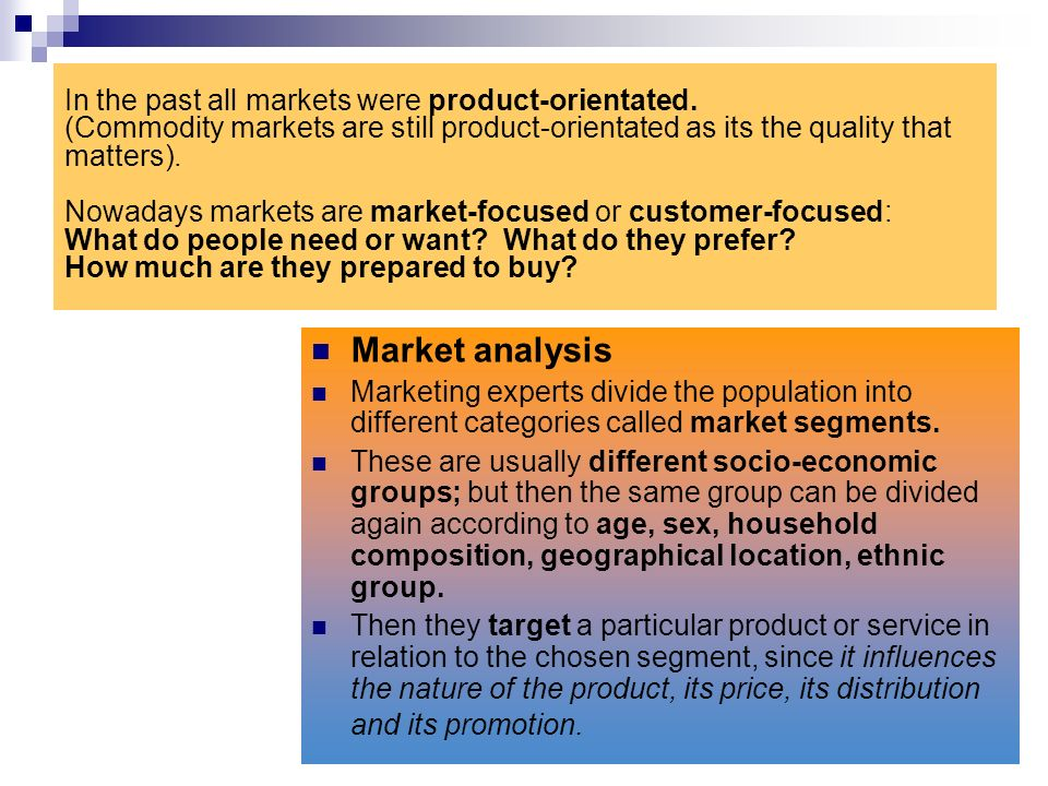 In the past all markets were product-orientated
