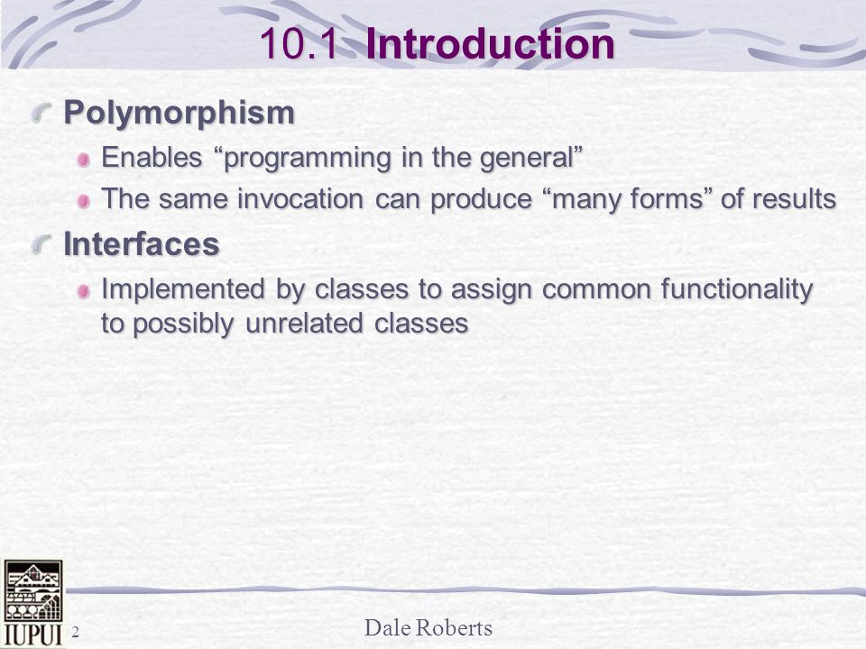 10.1 Introduction Polymorphism Interfaces