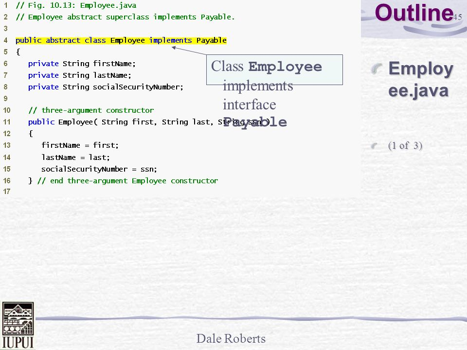 Outline Employee.java Class Employee implements interface Payable