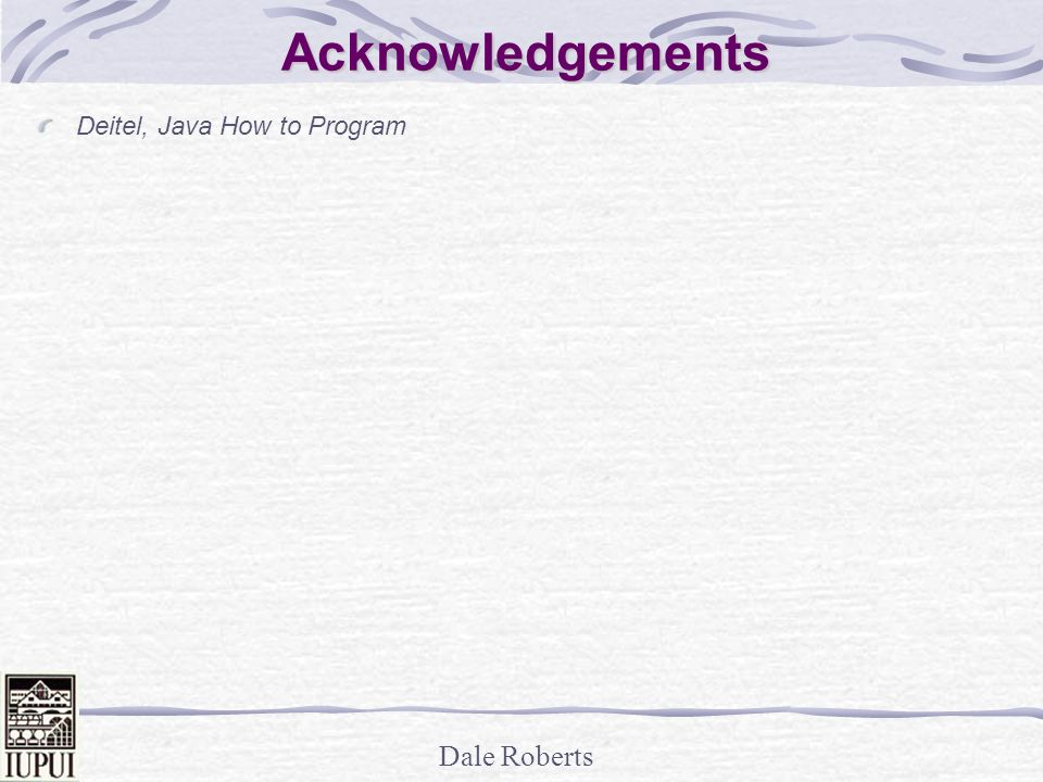 Acknowledgements Deitel, Java How to Program