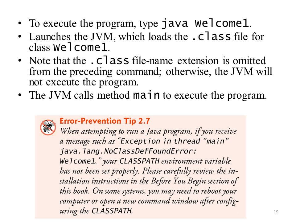 To execute the program, type java Welcome1.