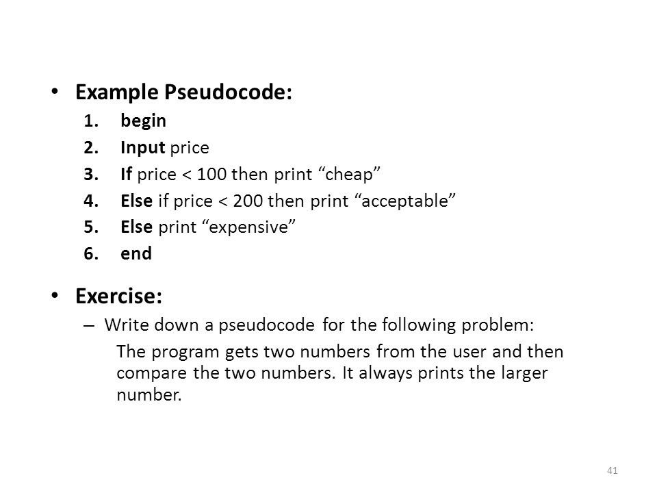 Example Pseudocode: Exercise: begin Input price