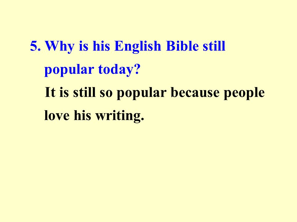 5. Why is his English Bible still popular today