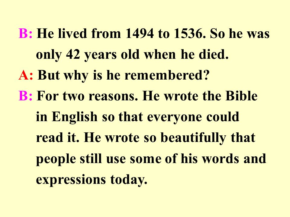 B: He lived from 1494 to So he was only 42 years old when he died.