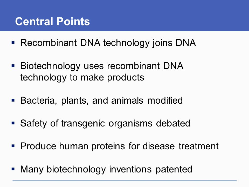 Central Points Recombinant DNA technology joins DNA