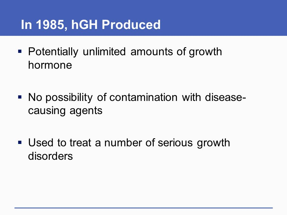 In 1985, hGH Produced Potentially unlimited amounts of growth hormone