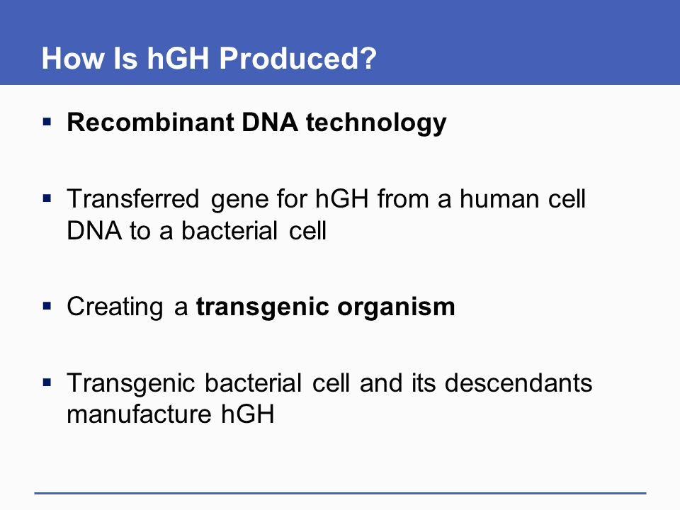 How Is hGH Produced Recombinant DNA technology