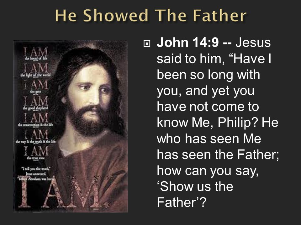 He Showed The Father