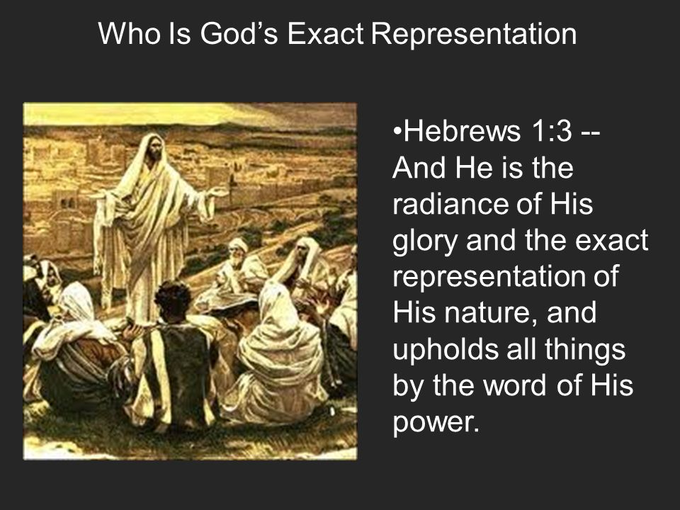 Who Is God's Exact Representation