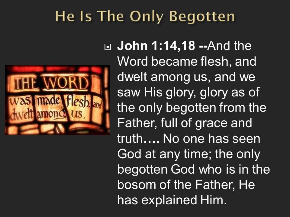 He Is The Only Begotten