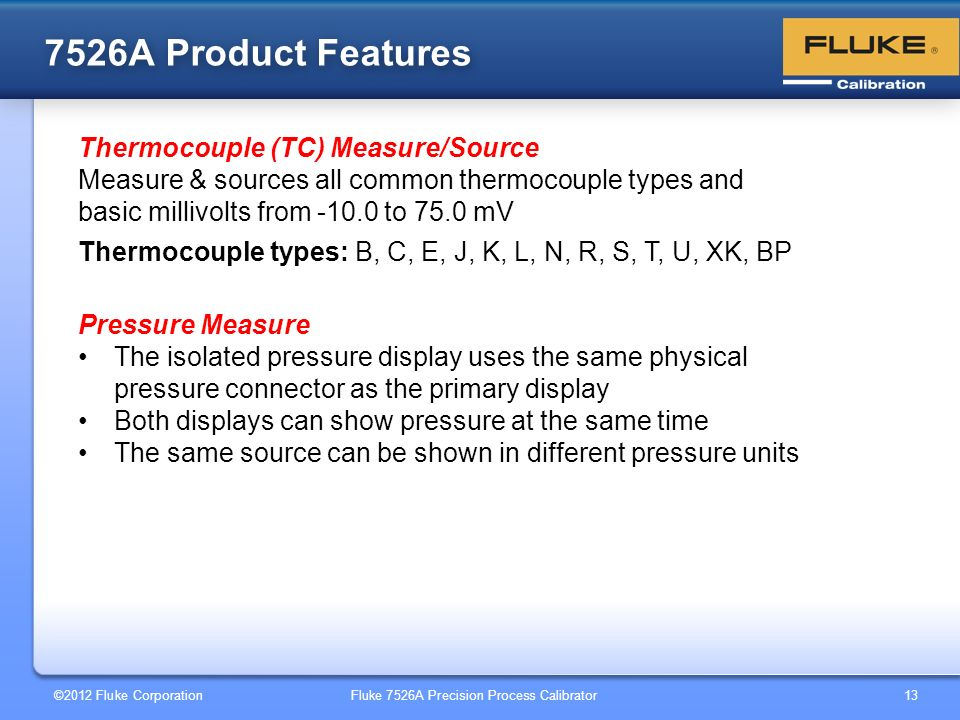 7526A Product Features Thermocouple (TC) Measure/Source