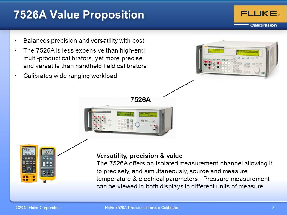 7526A Value Proposition Balances precision and versatility with cost.