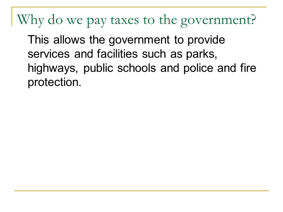 Why do we pay taxes to the government