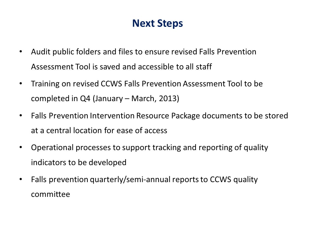 Next Steps Audit public folders and files to ensure revised Falls Prevention Assessment Tool is saved and accessible to all staff.