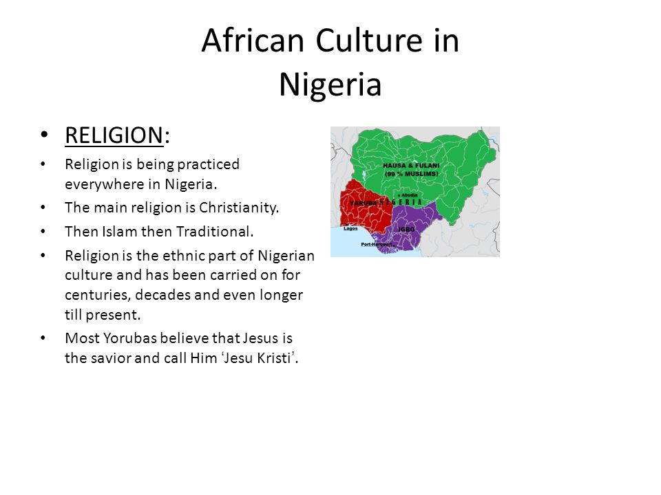 Cultural Geography Project African Culture in NIGERIA - ppt