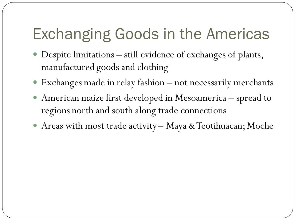 Exchanging Goods in the Americas