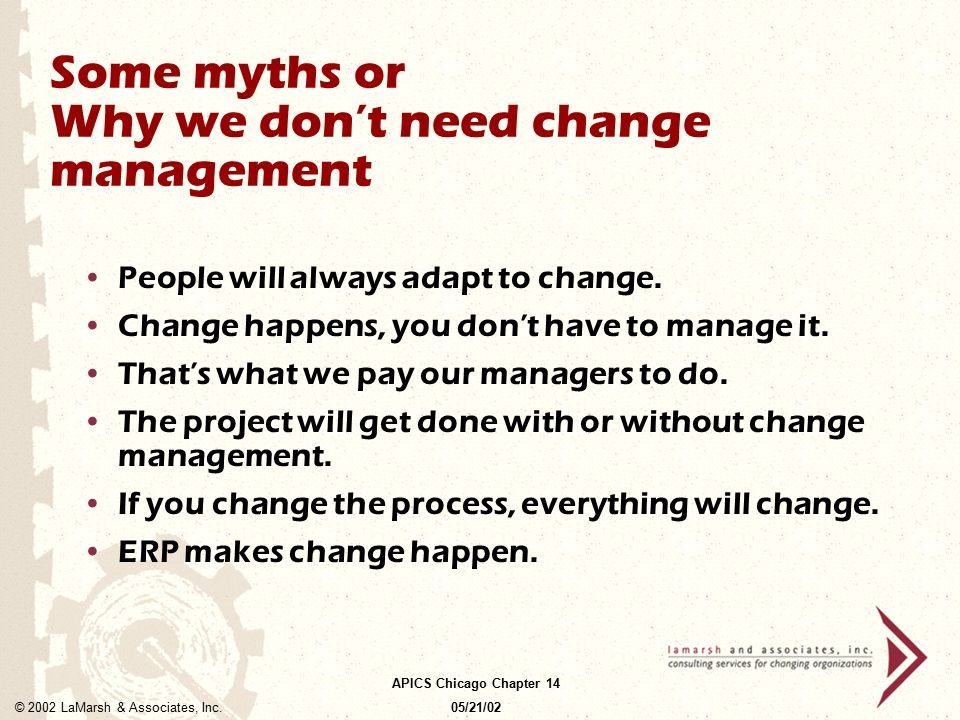 Some myths or Why we don't need change management
