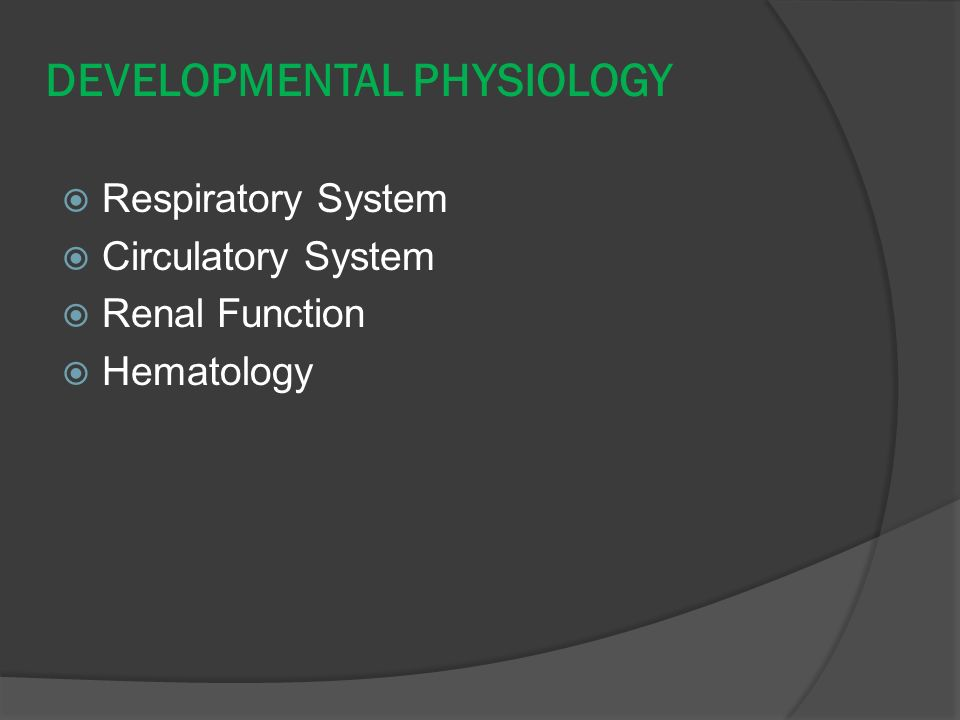 DEVELOPMENTAL PHYSIOLOGY