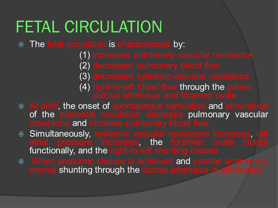 FETAL CIRCULATION The fetal circulation is characterized by: