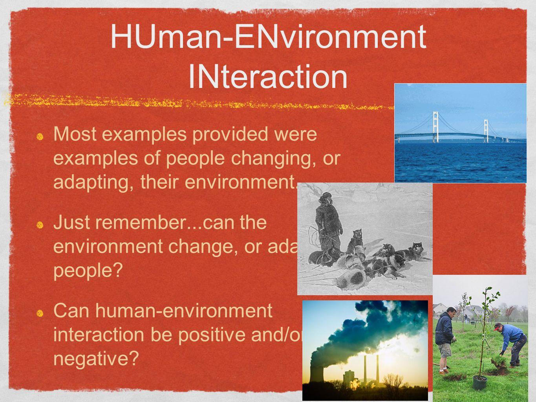 positive human environment interaction examples