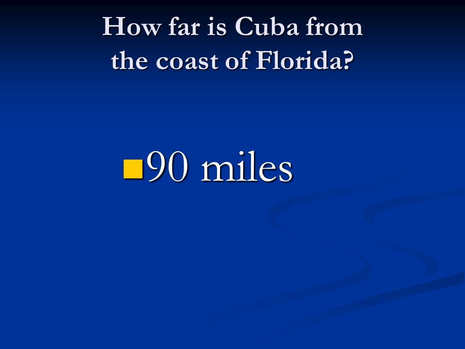 How far is Cuba from the coast of Florida