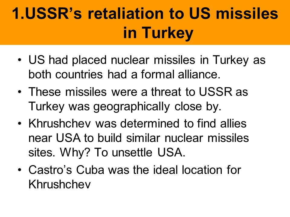 1.USSR's retaliation to US missiles in Turkey