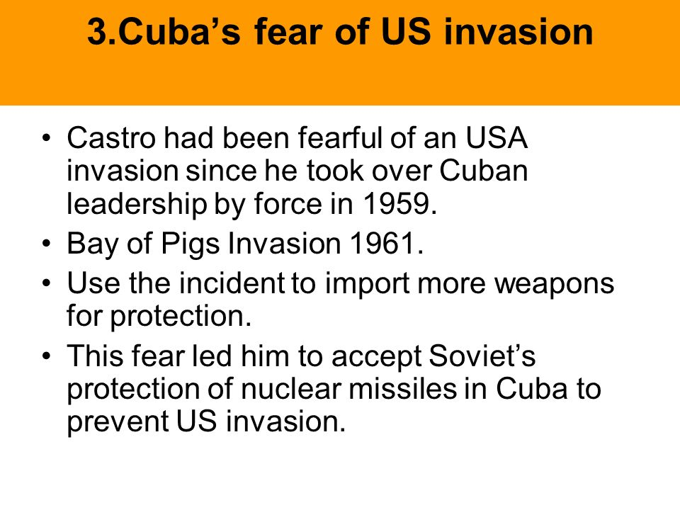 3.Cuba's fear of US invasion
