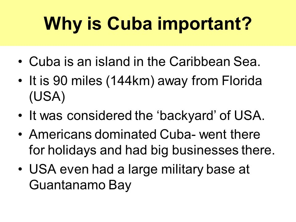 Why is Cuba important Cuba is an island in the Caribbean Sea.