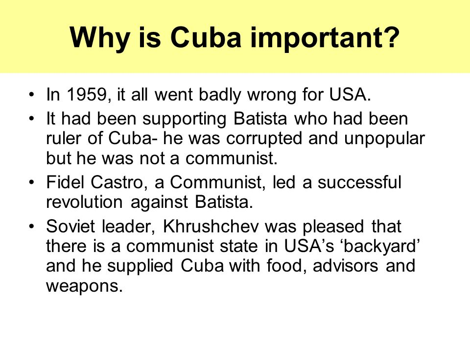 Why is Cuba important In 1959, it all went badly wrong for USA.